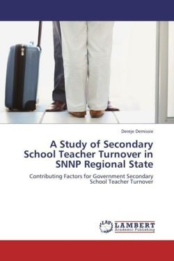 A Study of Secondary School Teacher Turnover in SNNP Regional State