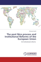 The post Nice process and Institutional Reforms of the European Union - Diturije Ismaili