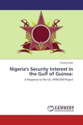 Nigeria's Security Interest in the Gulf of Guinea: - Timothy Ellah