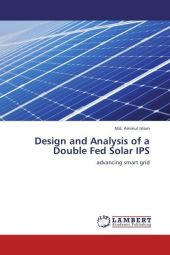 Design and Analysis of a Double Fed Solar IPS - Md. Aminul Islam