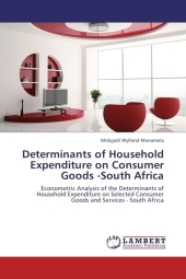 Determinants of Household Expenditure on Consumer Goods -South Africa - Mokgadi Wylland Manamela