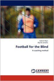 Football For The Blind - Gabriel Mayr, Zbynek Janecka