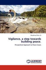 Vigilance, a Step Towards Building Peace. - Sj Musekiwa Peter