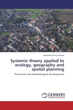 Systemic theory applied to ecology, geography and spatial planning: Theoretical and methodological developments