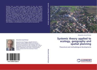 Systemic theory applied to ecology, geography and spatial planning - Alexandru-Ionut Petrisor
