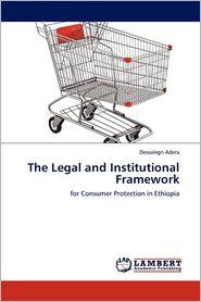 The Legal And Institutional Framework - Dessalegn Adera