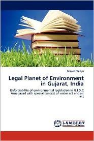 Legal Planet Of Environment In Gujarat, India - Mayuri Pandya