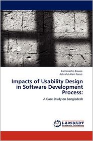 Impacts Of Usability Design In Software Development Process - Kamanashis Biswas, Ashraful Alam Farazi