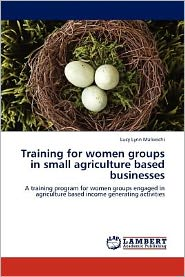 Training for women groups in small agriculture based businesses - Lucy Lynn Maliwichi
