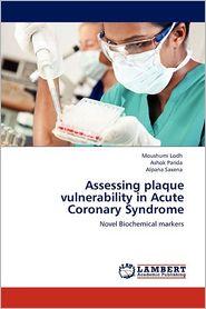 Assessing Plaque Vulnerability In Acute Coronary Syndrome - Moushumi Lodh, Ashok Parida, Alpana Saxena