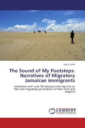 The Sound of My Footsteps: Narratives of Migratory Jamaican immigrants als Buch von Lisa J. Scott - Lisa J. Scott