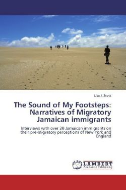 The Sound of My Footsteps: Narratives of Migratory Jamaican immigrants