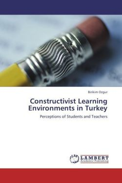 Constructivist Learning Environments in Turkey