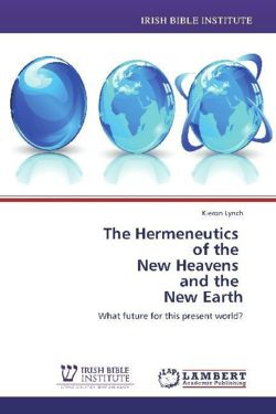 The Hermeneutics   of the   New Heavens   and the   New Earth