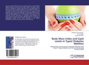Basha, Dudekula Anwar;Reddy, K. S. N;Naik, Jesoth Lalu: Body Mass Index and Lipid Levels in Type2 Diabetes Mellities