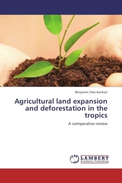 Agricultural land expansion and deforestation in the tropics