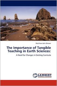 The Importance Of Tangible Teaching In Earth Sciences - Matthew John Brewer