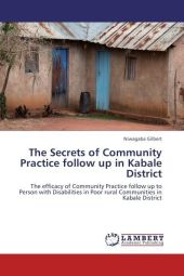 The Secrets of Community Practice follow up in Kabale District - Niwagaba Gilbert