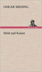 Held Und Kaiser - Oskar Meding