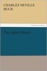 The Lighted Match - Charles Neville Buck