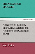 Anecdotes Of Painters, Engravers, Sculptors And Architects And Curi - Shearjashub Spooner