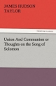 Union And Communion or Thoughts on the Song of Solomon - James Hudson Taylor