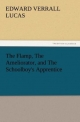 The Flamp, The Ameliorator, and The Schoolboy's Apprentice - Edward Verrall Lucas