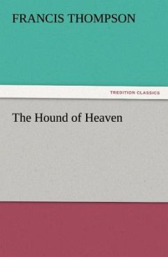 The Hound of Heaven (TREDITION CLASSICS)
