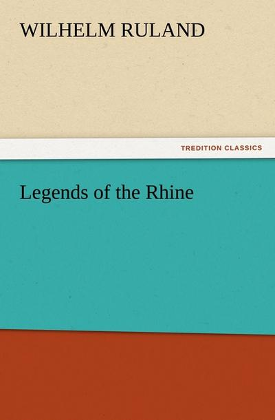 Legends of the Rhine - Wilhelm Ruland