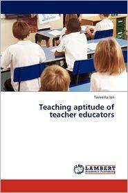 Teaching Aptitude Of Teacher Educators - Tasleema Jan