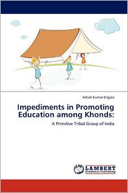 Impediments in Promoting Education Among Khonds - Ashok Kumar Erigala