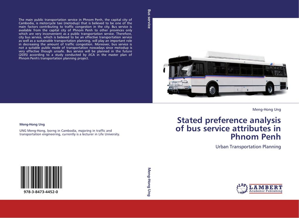 Stated preference analysis of bus service attributes in Phnom Penh als Buch von Meng-Hong Ung - LAP Lambert Academic Publishing