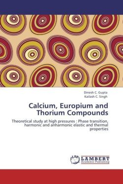 Calcium, Europium and Thorium Compounds: Theoretical study at high pressures : Phase transition, harmonic and anharmonic elastic and thermal properties