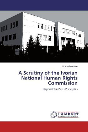 A Scrutiny of the Ivorian National Human Rights Commission - Beyond the Paris Principles