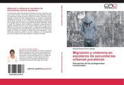 Pech Ceballos, Elsa del Rosario: Migración y violencia en escolares de secundarias urbanas yucatecas