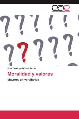 Moralidad y valores - Mayores universitarios - Gómez Rozas, José Domingo