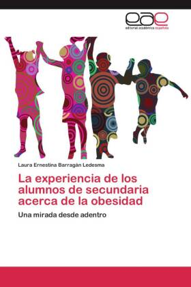 La experiencia de los alumnos de secundaria acerca de la obesidad - Una mirada desde adentro - Barragán Ledesma, Laura Ernestina