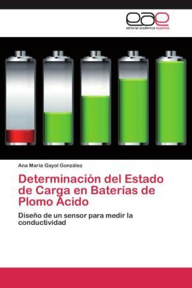 Determinación del Estado de Carga en Baterías de Plomo Ácido - Diseño de un sensor para medir la conductividad - Gayol González, Ana María