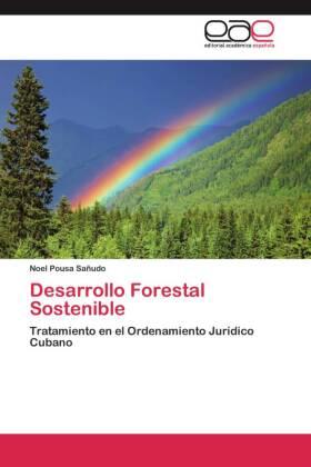 Desarrollo Forestal Sostenible - Tratamiento en el Ordenamiento Jurídico Cubano
