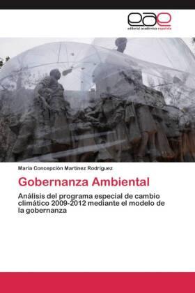 Gobernanza Ambiental - Análisis del programa especial de cambio climático 2009-2012 mediante el modelo de la gobernanza - Martínez Rodríguez, María Concepción