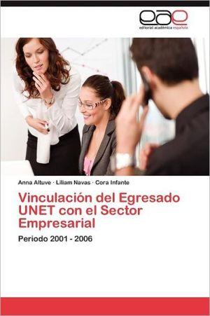 Vinculaci n del Egresado UNET con el Sector Empresarial - Altuve Anna, Navas Liliam, Infante Cora