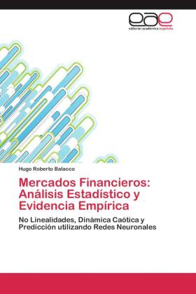 Mercados Financieros: Análisis Estadístico y Evidencia Empírica - No Linealidades, Dinámica Caótica y Predicción utilizando Redes Neuronales - Balacco, Hugo Roberto