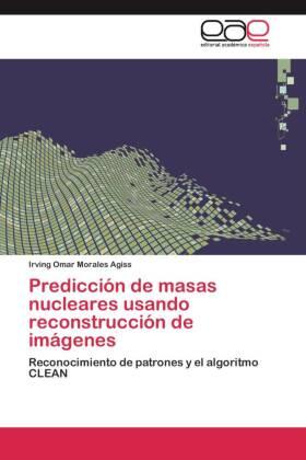 Predicción de masas nucleares usando reconstrucción de imágenes - Reconocimiento de patrones y el algoritmo CLEAN - Morales Agiss, Irving Omar