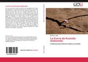 Zilio, Mariana I.: La Curva de Kuznets Ambiental: