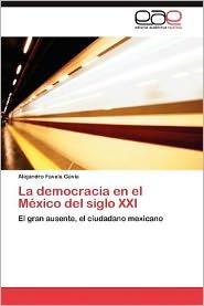 La Democracia En El M Xico Del Siglo Xxi