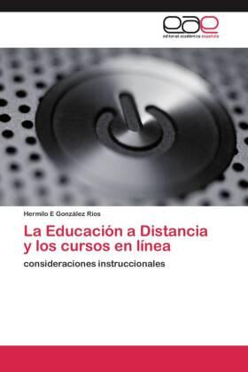 La Educación a Distancia y los cursos en línea - consideraciones instruccionales