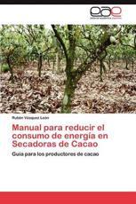 Manual Para Reducir El Consumo de Energia En Secadoras de Cacao - Vasquez Leon Ruben