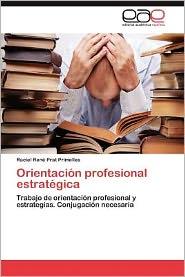 Orientaci N Profesional Estrat Gica - Raciel Ren Prat Primelles