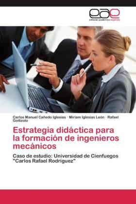 Estrategia didáctica para la formación de ingenieros mecánicos - Caso de estudio: Universidad de Cienfuegos