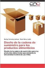 Diseno de La Cadena de Suministro Para Los Productos Alimenticios - Manley Torriente Jackson, Ren Abreu Led N., Rene Abreu Ledon